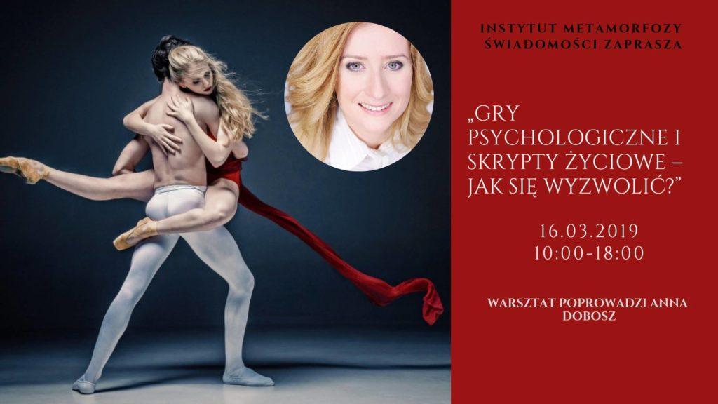 Warsztat - Gry psychologiczne i skrypty życiowe - Anna Dobosz