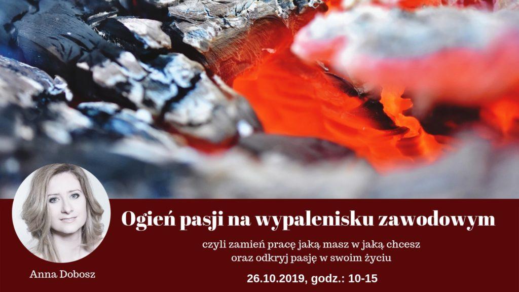 Warsztaty - Ogień pasji na wypalenisku zawodowym - Anna Dobosz